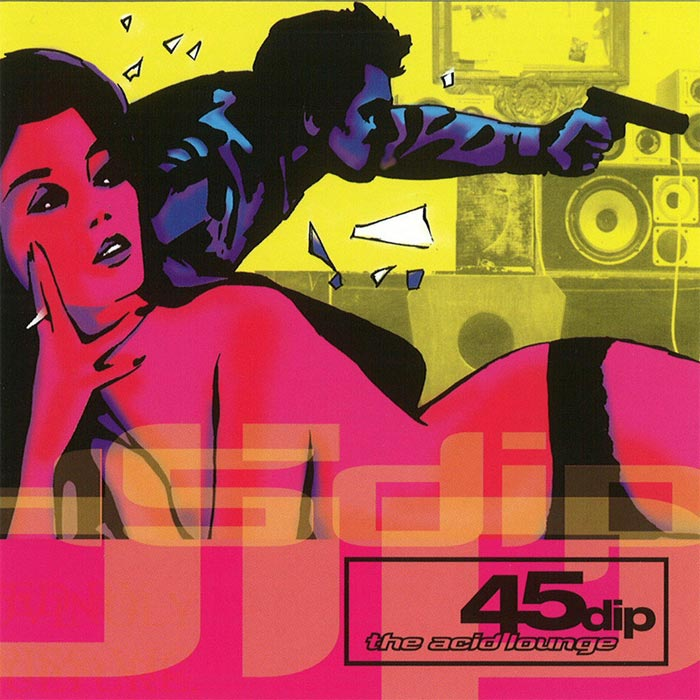 45 Dip - The Acid Lounge [2000]