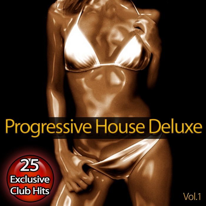 Progressive House Deluxe: Vol. 1 (The Annual Club Hits) [2010]