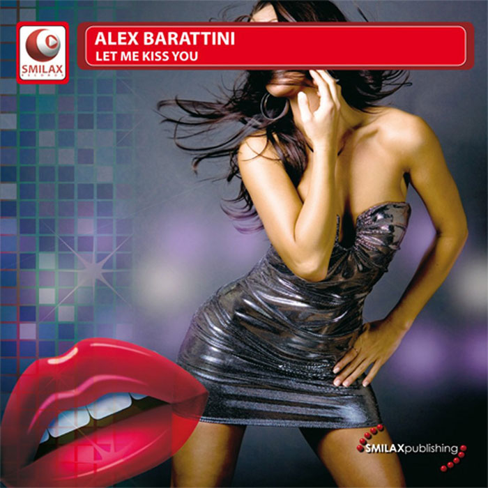 Alex Barattini - Let Me Kiss You [2010]