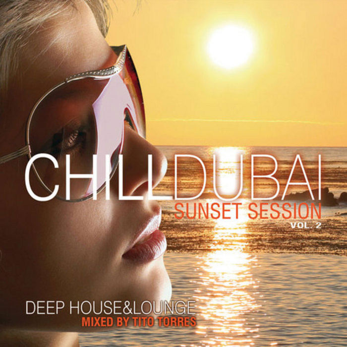 Chill Dubai Sunset Session (Vol. 2) [2010]
