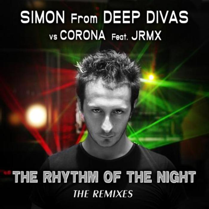 Simon from Deep Divas vs Corona feat. JRMX - The Rhythm of the Night (remixes) [2014]