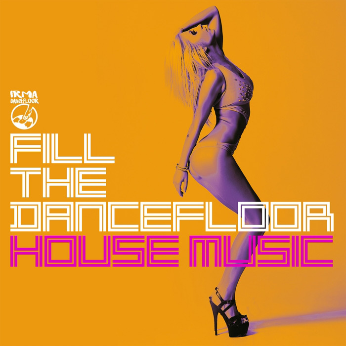 House Music Fill The Dancefloor [2017]