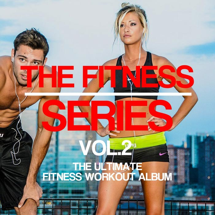 The Fitness Series Vol. 2 (unmixed tracks) [2017]