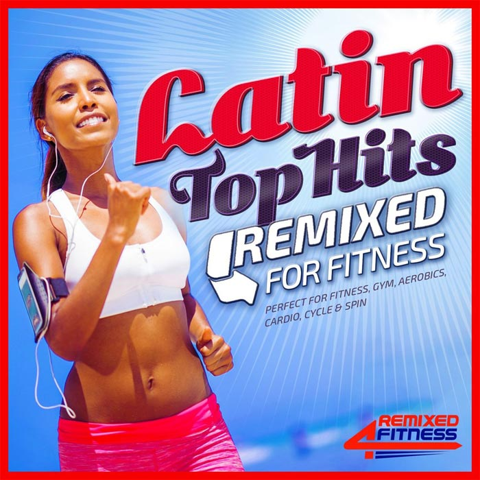 Latin Top Hits: Remixed For Fitness [2015]