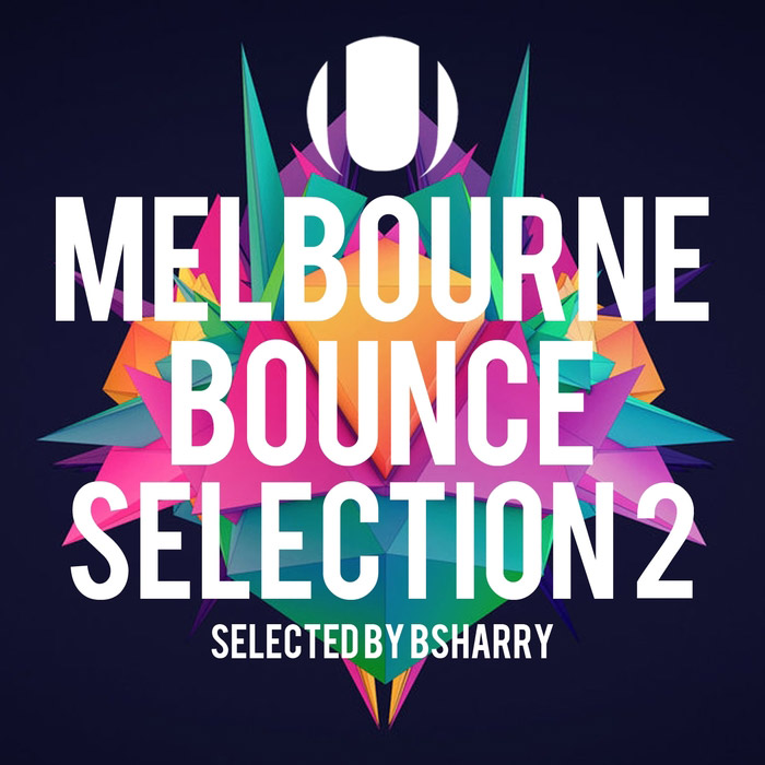 Melbourne Bounce Sound Selection (Vol. 2) [2017]