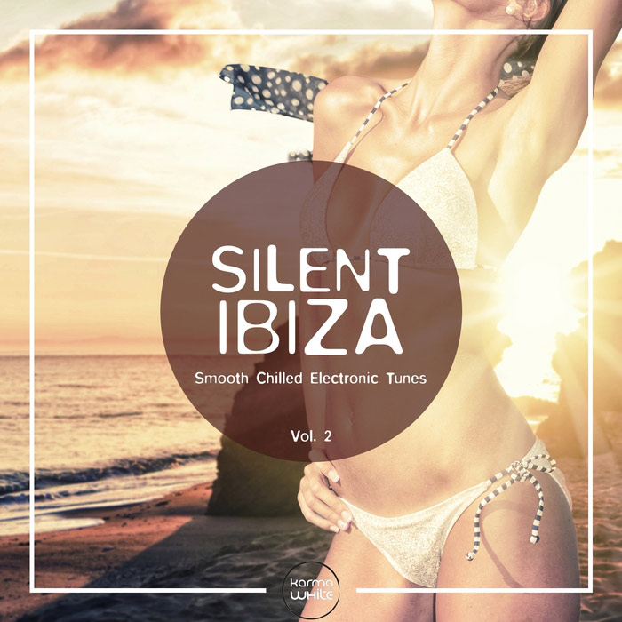 Silent Ibiza (Smooth Chilled Electronic Tunes Vol. 2) [2017]