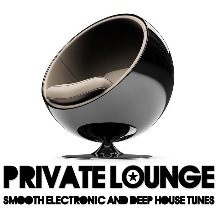 Private Lounge (Smooth Electronic and Deep House Tunes) [2010]