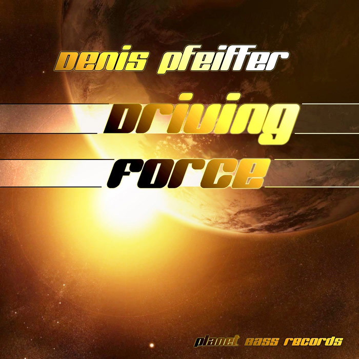 Denis Pfeiffer - Driving Force (remixes) [2014]