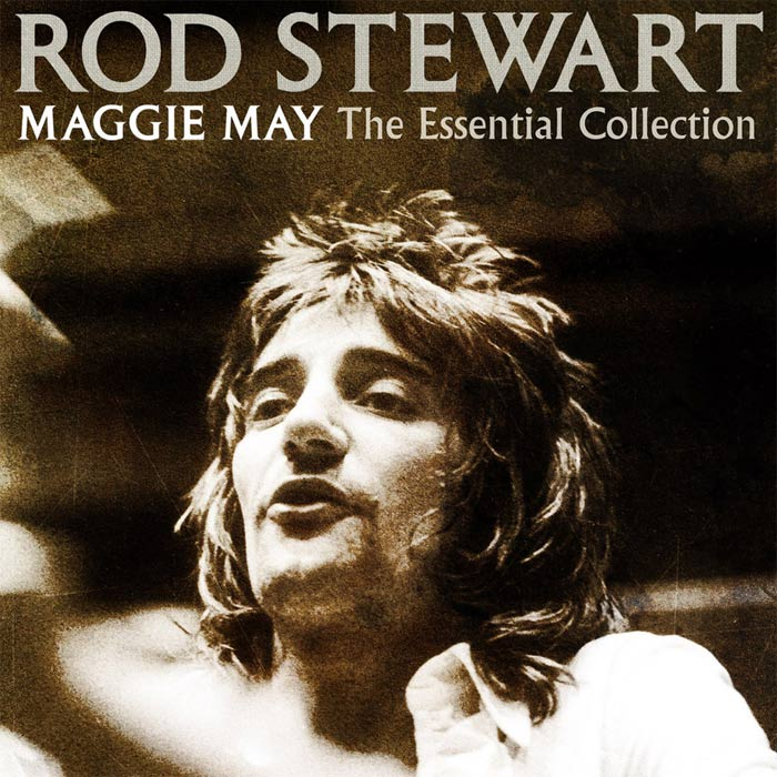 Rod Stewart - Maggie May (The Essential Collection) [2012]