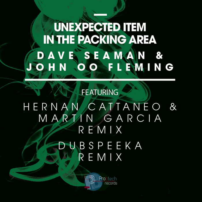 Dave Seaman & John '00' Fleming - Unexpected Item In The Packing Area [2013]