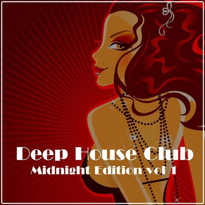 Deep House Club: Midnight Edition (Vol. 1) [2013]