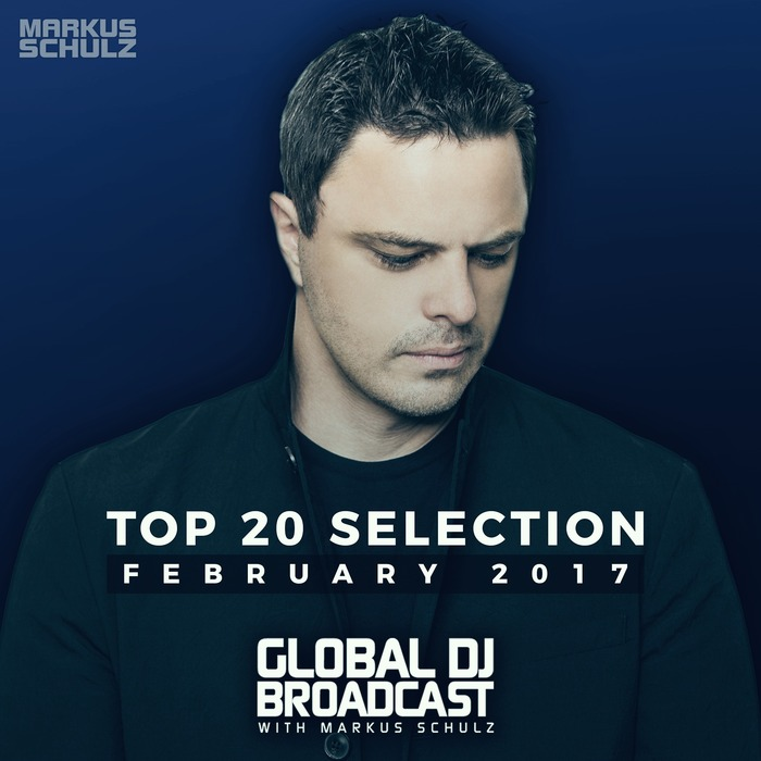 Global DJ Broadcast - Top 20 February 2017 [2017]
