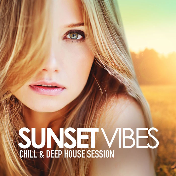 Sunset Vibes (Chill & Deep House Session) [2017]