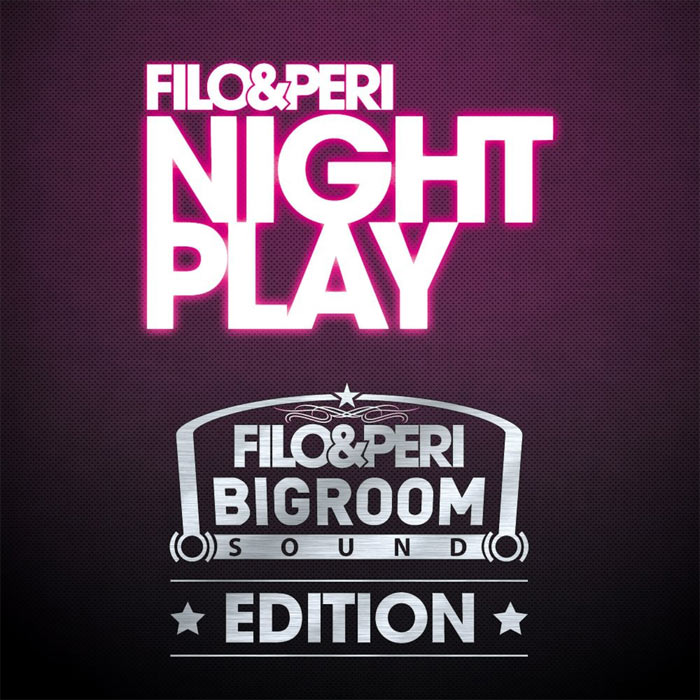 Filo & Peri - Nightplay (Bigroom Sound edition) [2010]