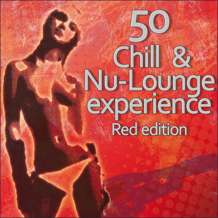 50 Chill & Nu Lounge Experience (Red Edition) [2011]
