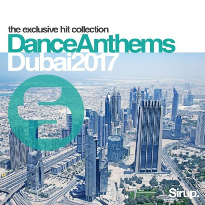 Sirup Dance Anthems Dubai 2017 [2017]