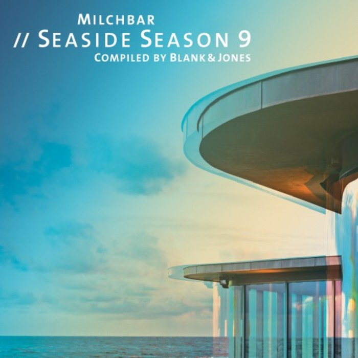 Milchbar Seaside Season 9 Compiled by Blank & Jones [2017]