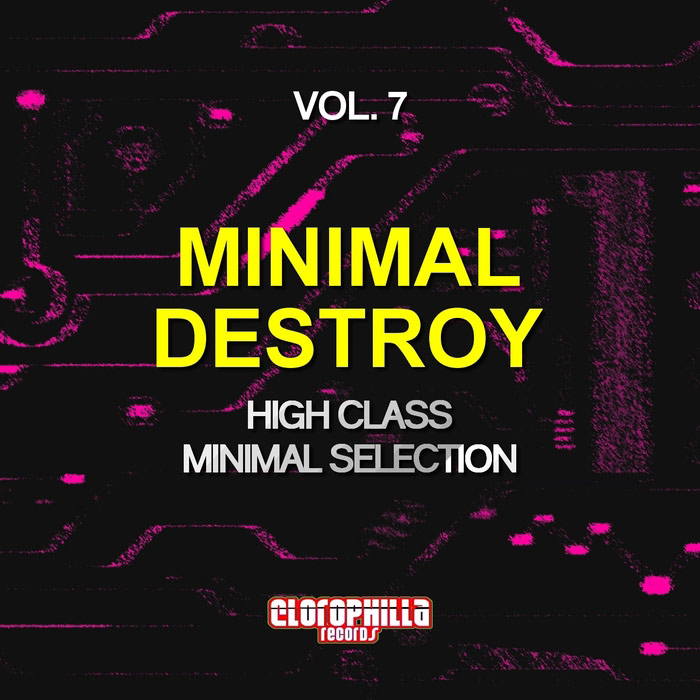 Minimal Destroy Vol. 7 (High Class Minimal Selection) [2017]