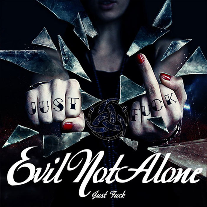 Evil Not Alone - Just Fuck [2012]