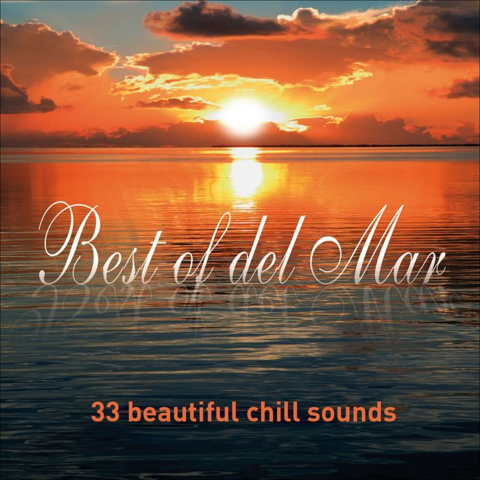 Best Of Del Mar: 33 Beautiful Chill Sounds [2012]