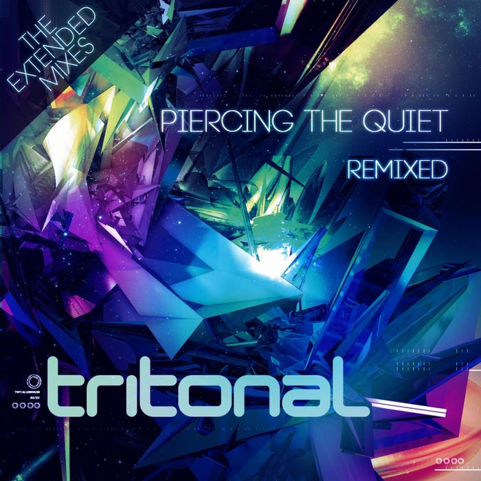 Tritonal - Piercing The Quiet Remixed (The Extended Mixes) [2013]
