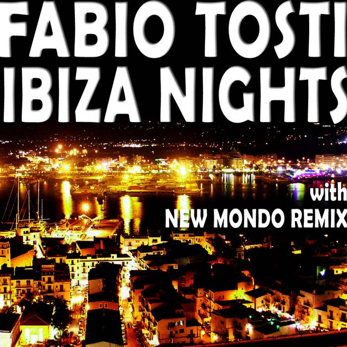 Fabio Tosti - Ibiza Nights EP [2010]