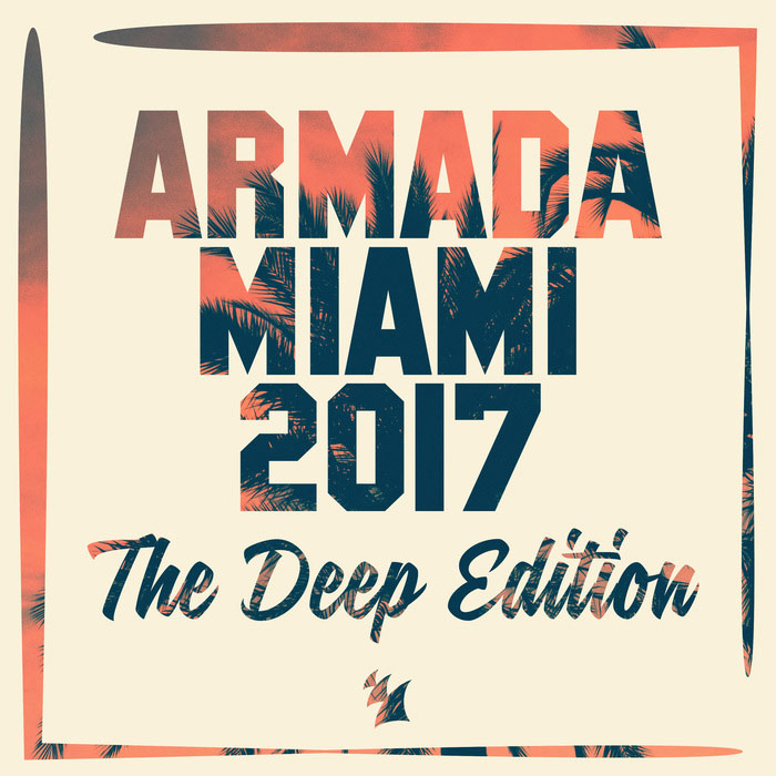 Armada Miami 2017 (The Deep Edition) [2017]