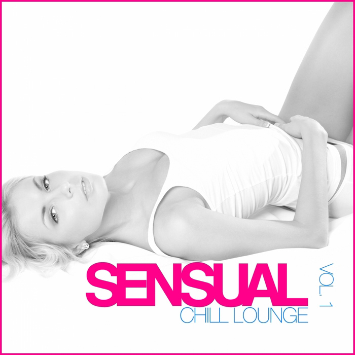 Sensual Chill Lounge (Vol. 1) [2011]