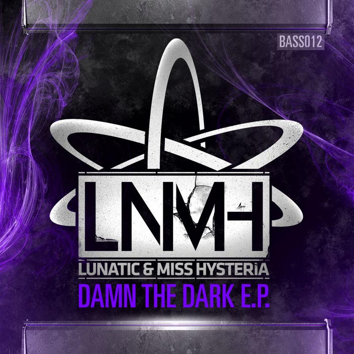 Lunatic & Miss Hysteria - Damn the Dark EP [2011]