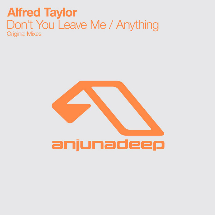 Alfred Taylor - Don't You Leave Me / Anything [2012]