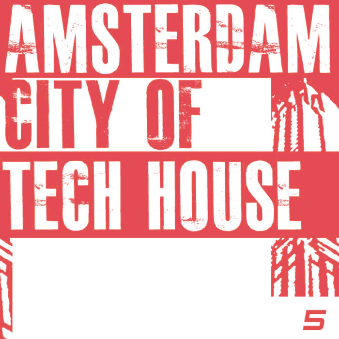 Amsterdam City Of Tech House 5 [2010]