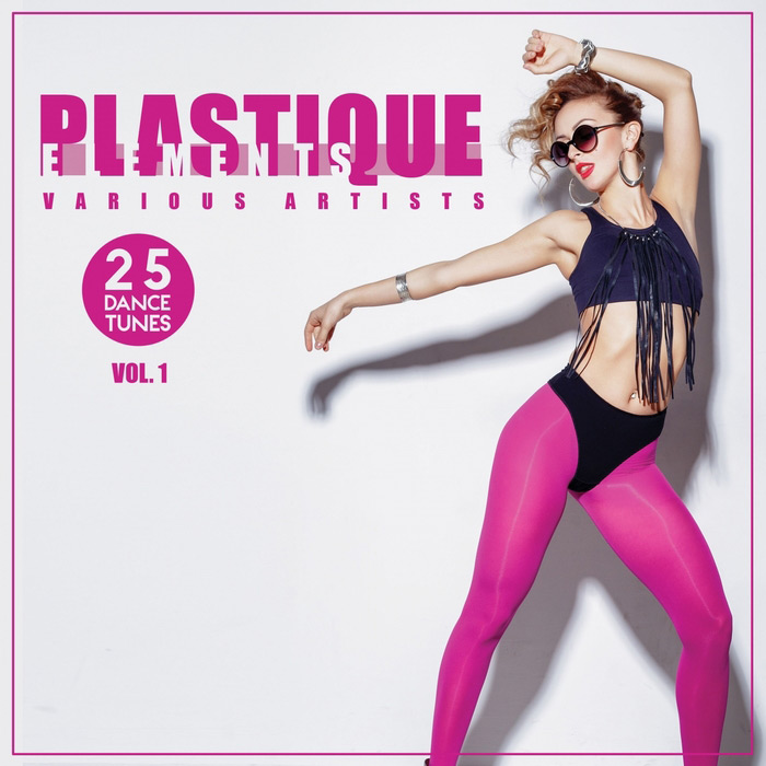 Plastique Elements Vol. 1 (25 Dance Tunes) [2017]