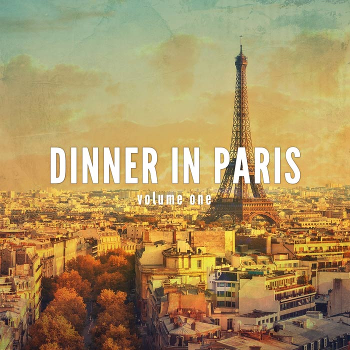 Dinner In Paris Vol. 1 (Relaxed Dinner Beats) [2017]