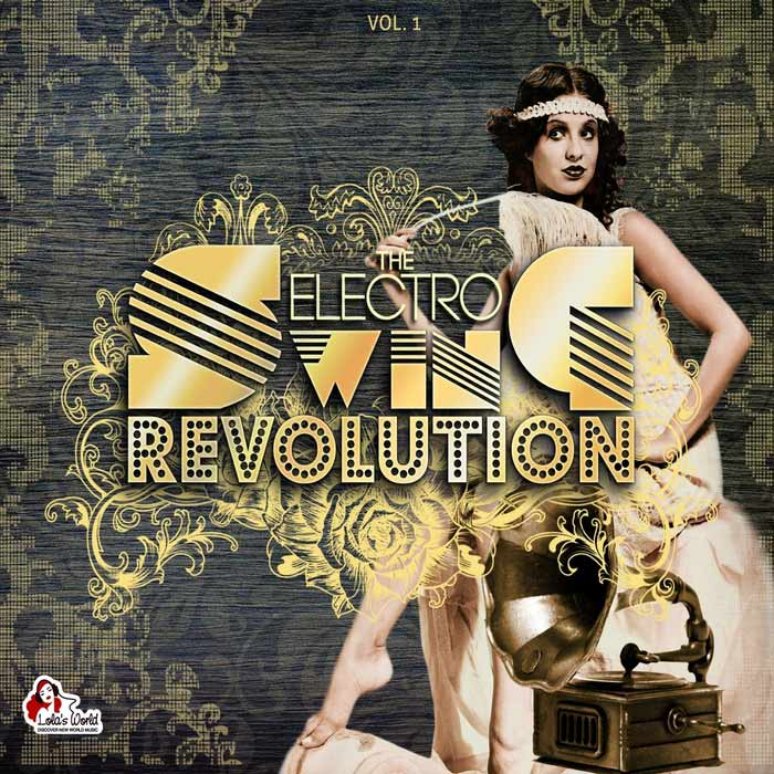 The Electro Swing Revolution [2011]