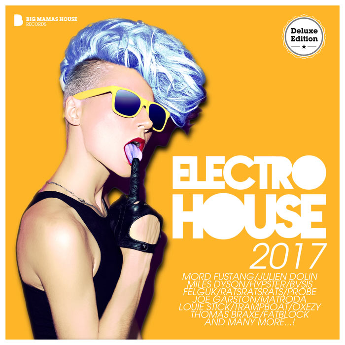 Electro House 2017 (Deluxe Version) (unmixed tracks) [2017]