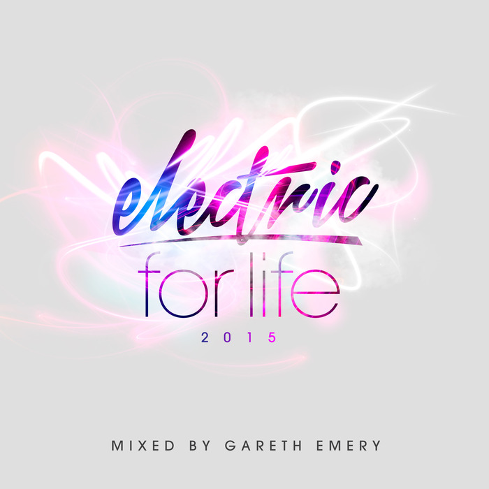 Electric For Life (Mixed By Gareth Emery) [2015]