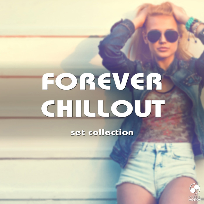 Forever Chillout Set Collection [2017]