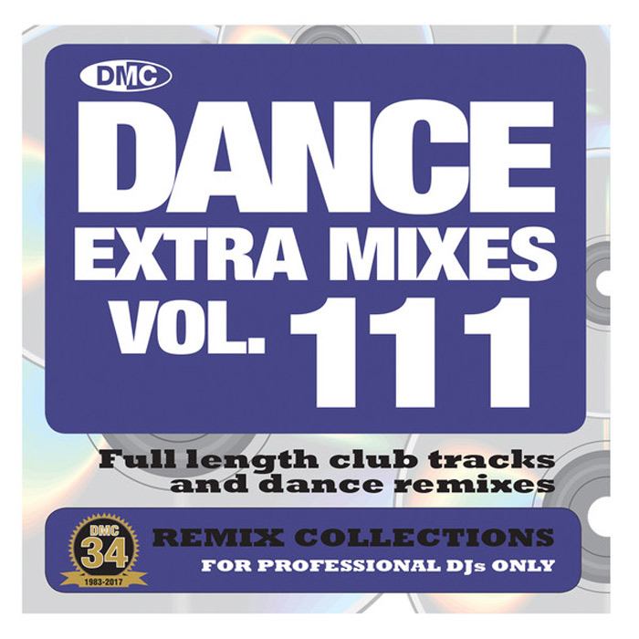 DMC Dance Extra Mixes Vol. 111: Remix Collections For Professional DJs (Strictly DJ Only) [2017]