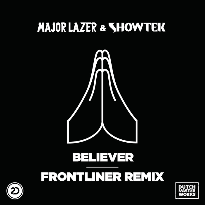Showtek & Major Lazer - Believer (Frontliner Remix) [2017]