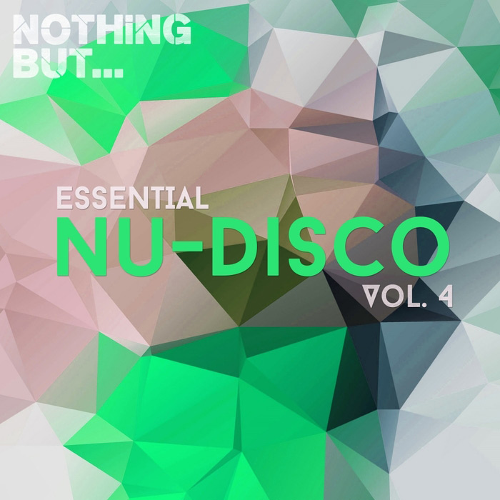 Nothing But... Essential Nu-Disco (Vol. 4) [2017]