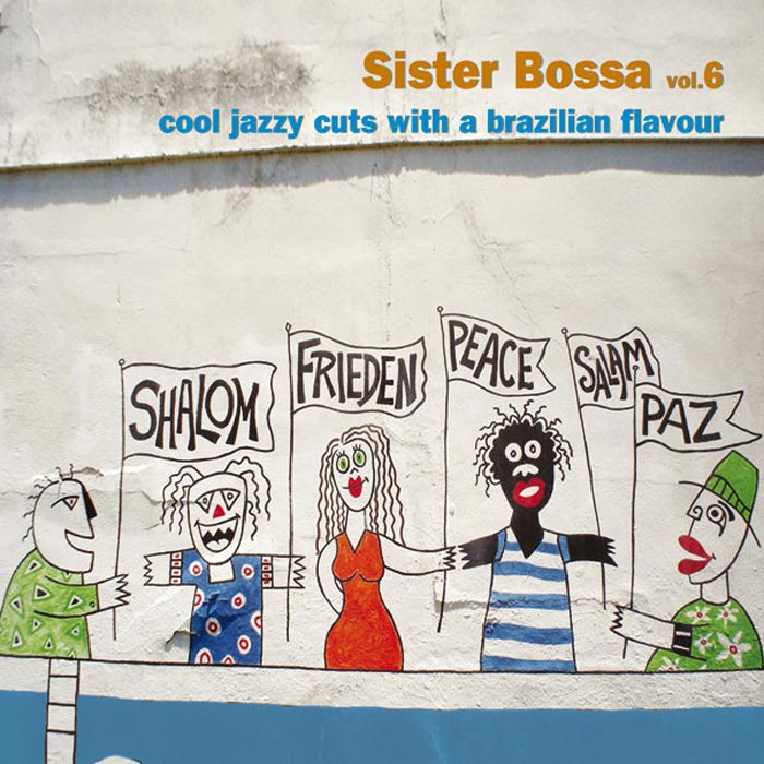 Sister Bossa Vol. 6 (Cool Jazzy Cuts With a Brasilian Flavour) [2012]
