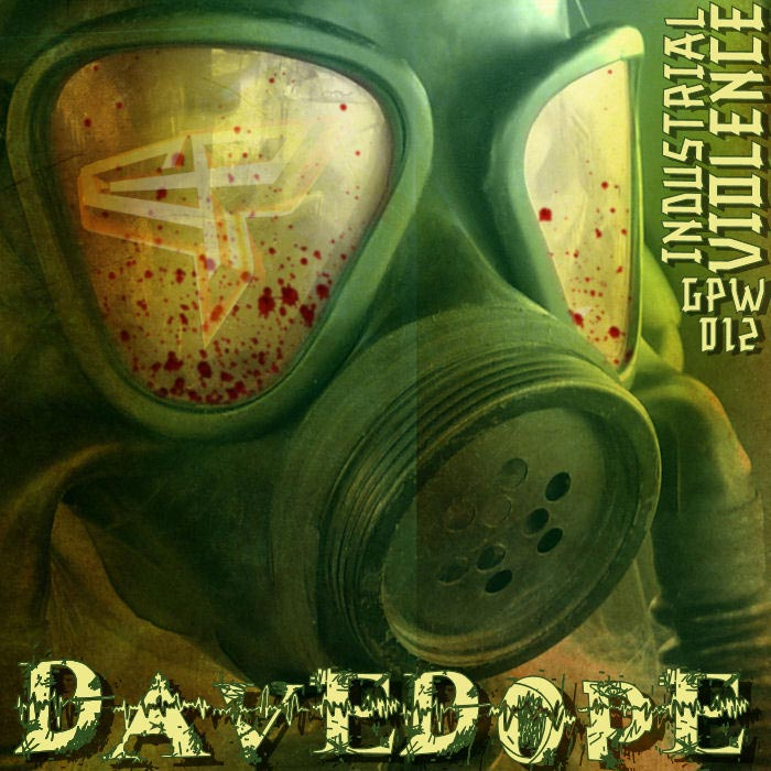 Dave Dope - Industrial Violence [2010]