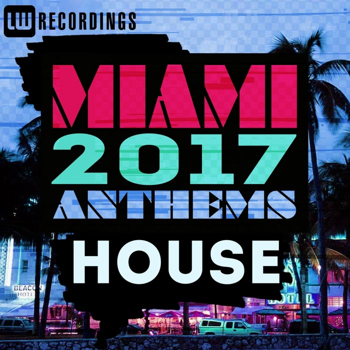 Miami 2017 Anthems: House [2017]