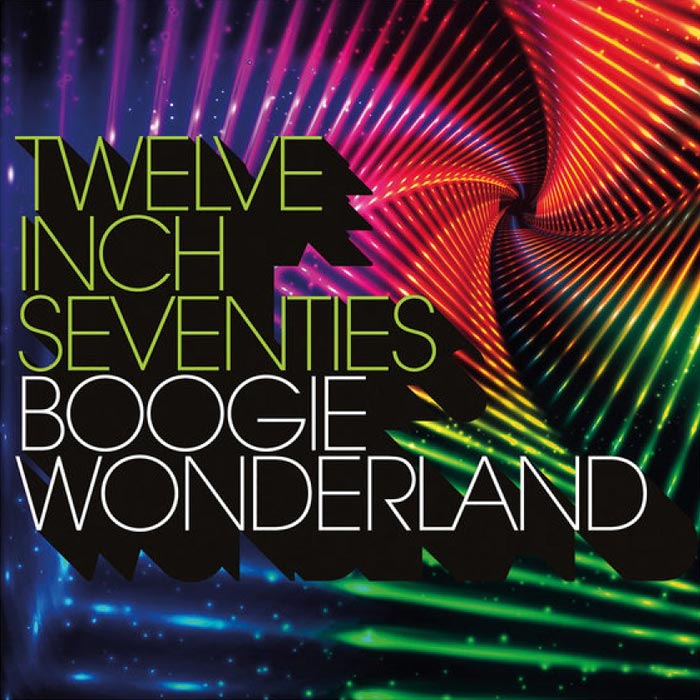 Twelve Inch Seventies: Boogie Wonderland [2017]