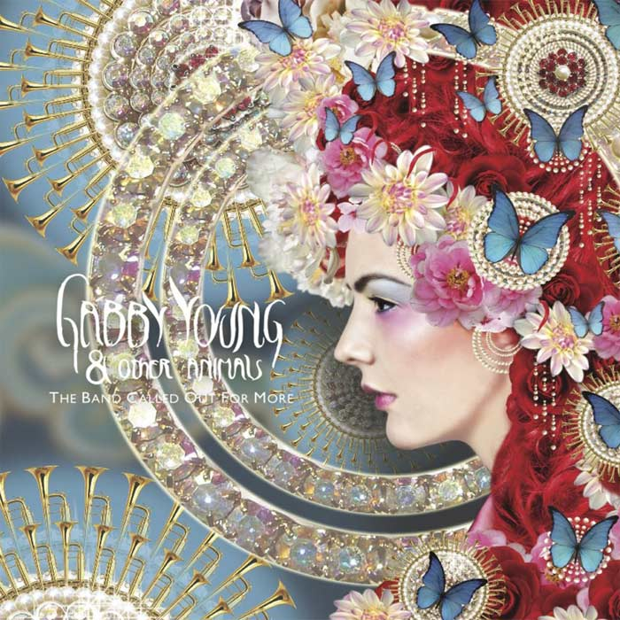 Gabby Young & Other Animals - The Band Called Out For More [2012]