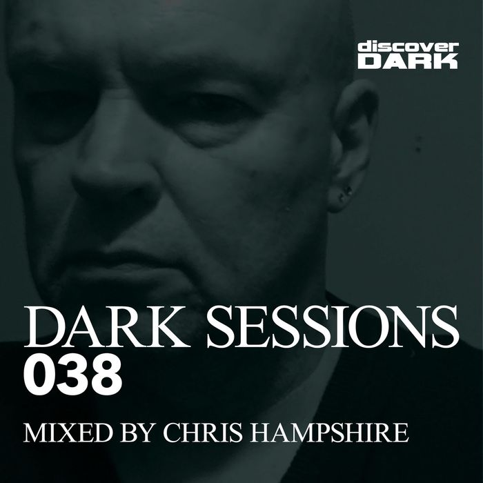 Dark Sessions 038 (Mixed by Chris Hampshire + unmixed tracks) [2017]