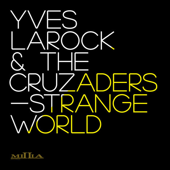 Yves Larock & The Cruzaders - Strange World [2012]