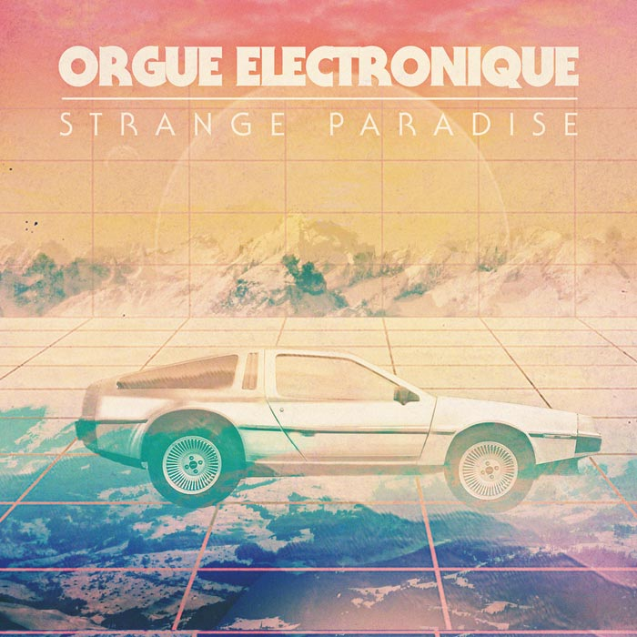 Orgue Electronique - Strange Paradise [2012]