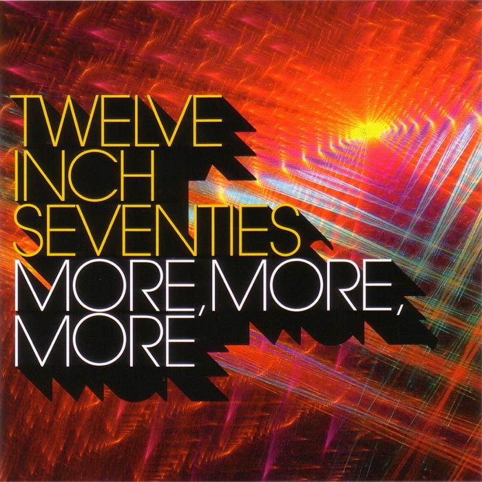 Twelve Inch Seventies: More More More [2017]