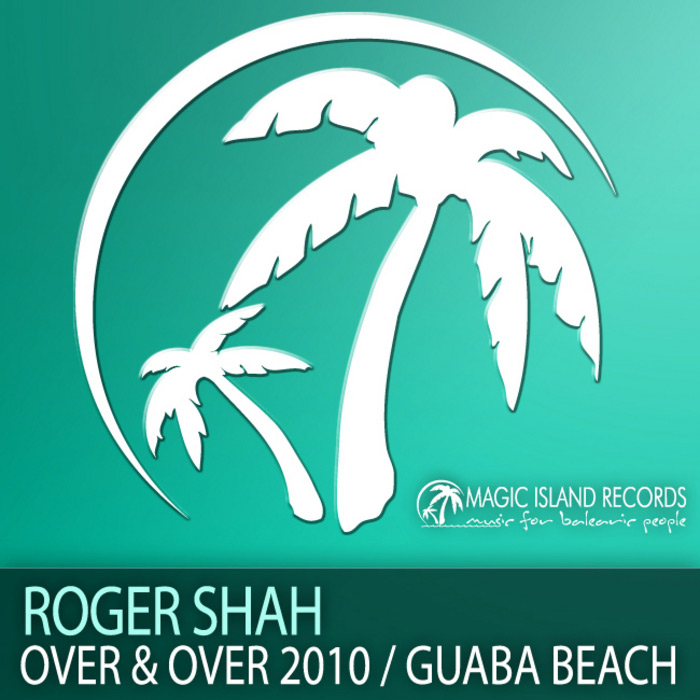 Roger Shah - Over & Over / Guaba Beach [2010]